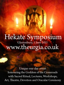 The Hekate Symposium - Glastonbury 2013 - A Conference / Festival celebrating the mysteries, magic and history of the Goddess Hekate.